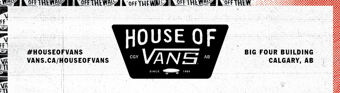 a08bda37b3 Welcome to the House of Vans Calgary RSVP hub. All events are free.